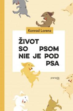 Konrad Lorenz: Život so psom nie je pod psa