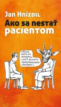 Jan Hnízdil: Ako sa nestať pacientom